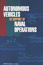 Autonomous Vehicles in Support of Naval Operations