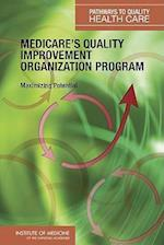 Medicare's Quality Improvement Organization Program (Pathways to Quality Health Care)