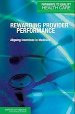 Rewarding Provider Performance (Pathways to Quality Health Care)