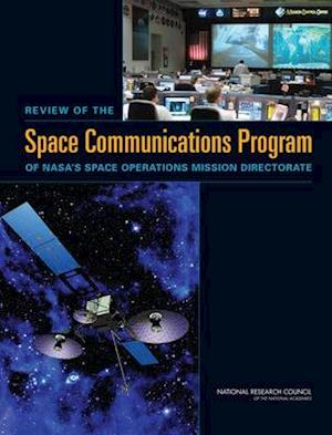 Review of the Space Communications Program of NASA's Space Operations Mission Directorate