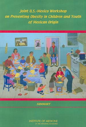 Joint U.S.-Mexico Workshop on Preventing Obesity in Children and Youth of Mexican Origin