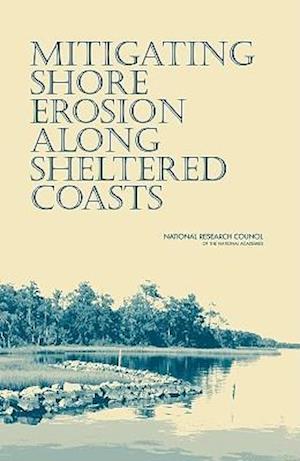 Mitigating Shore Erosion Along Sheltered Coasts