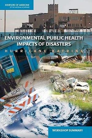 Environmental Public Health Impacts of Disasters