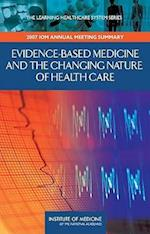 Evidence-Based Medicine and the Changing Nature of Health Care (Learning Healthcare Systems)
