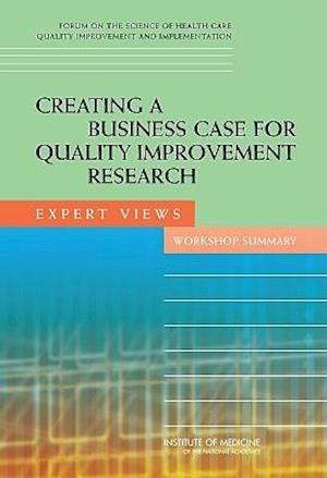 Creating a Business Case for Quality Improvement Research