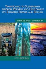 Transitioning to Sustainability Through Research and Development on Ecosystem Services and Biofuels