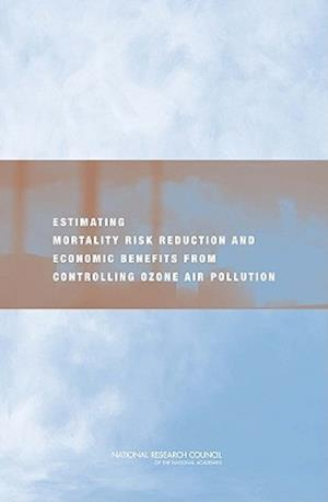 Estimating Mortality Risk Reduction and Economic Benefits from Controlling Ozone Air Pollution