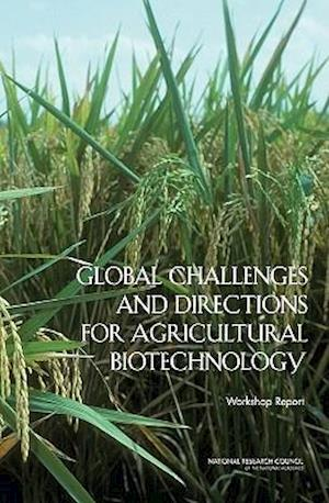 Global Challenges and Directions for Agricultural Biotechnology