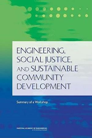 Engineering, Social Justice, and Sustainable Community Development