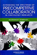 Extending the Spectrum of Precompetitive Collaboration in Oncology Research