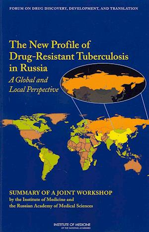The New Profile of Drug-Resistant Tuberculosis in Russia