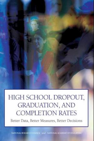 High School Dropout, Graduation, and Completion Rates