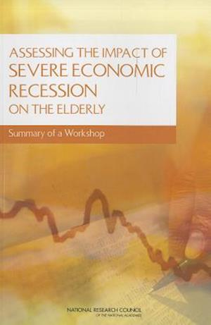 Assessing the Impact of Severe Economic Recession on the Elderly