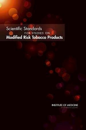 Scientific Standards for Studies on Modified Risk Tobacco Products