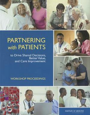 Partnering with Patients to Drive Shared Decisions, Better Value, and Care Improvement
