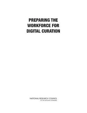 Preparing the Workforce for Digital Curation