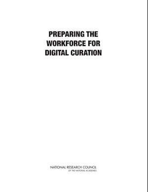 Preparing the Workforce for Digital Curation