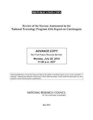 Review of the Styrene Assessment in the National Toxicology Program 12th Report on Carcinogens