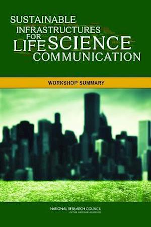 Sustainable Infrastructures for Life Science Communication