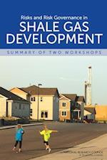Risks and Risk Governance in Shale Gas Development