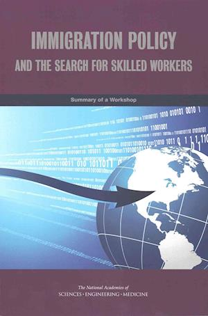 Immigration Policy and the Search for Skilled Workers