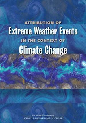ATTRIBUTION OF EXTREME WEATHER