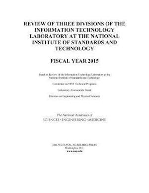 Review of Three Divisions of the Information Technology Laboratory at the National Institute of Standards and Technology