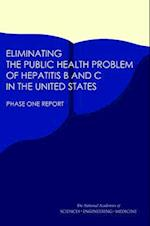 Eliminating the Public Health Problem of Hepatitis B and C in the United States af Board on Population Health and Public Health Practice