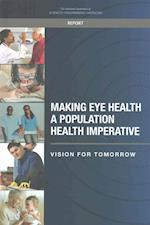 Making Eye Health a Population Health Imperative af Board on Population Health and Public Health Practice