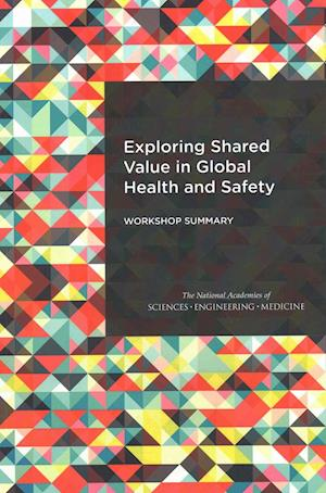 Exploring Shared Value in Global Health and Safety