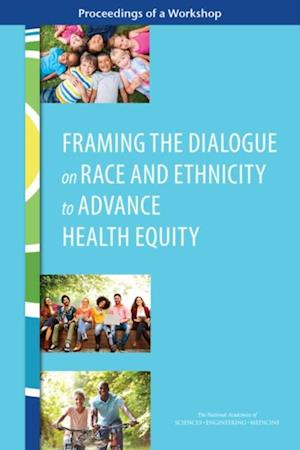 Framing the Dialogue on Race and Ethnicity to Advance Health Equity