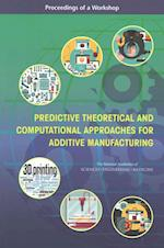 Predictive Theoretical and Computational Approaches for Additive Manufacturing