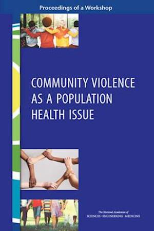 Community Violence as a Population Health Issue