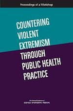 Countering Violent Extremism Through Public Health Practice