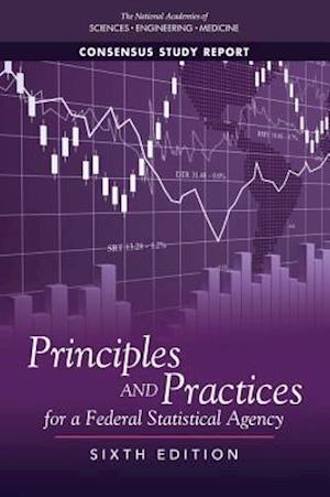 Principles and Practices for a Federal Statistical Agency