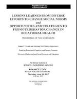 Lessons Learned from Diverse Efforts to Change Social Norms and Opportunities and Strategies to Promote Behavior Change in Behavioral Health