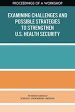 Examining Challenges and Possible Strategies to Strengthen U.S. Health Security
