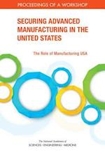 Securing Advanced Manufacturing in the United States