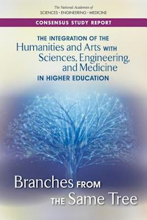 The Integration of the Humanities and Arts with Sciences, Engineering, and Medicine in Higher Education