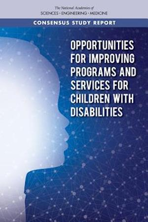 Opportunities for Improving Programs and Services for Children with Disabilities