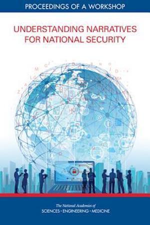 Understanding Narratives for National Security