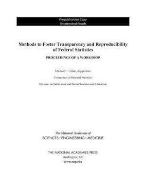 Methods to Foster Transparency and Reproducibility of Federal Statistics