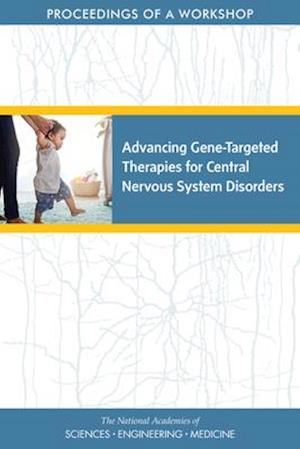 Advancing Gene-Targeted Therapies for Central Nervous System Disorders