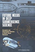 Future Needs in Deep Submergence Science