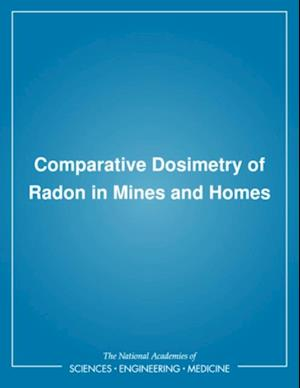 Comparative Dosimetry of Radon in Mines and Homes