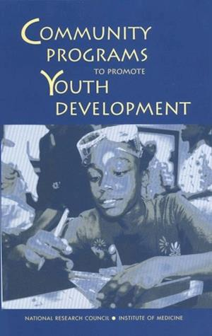 Community Programs to Promote Youth Development