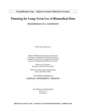 Planning for Long-Term Use of Biomedical Data