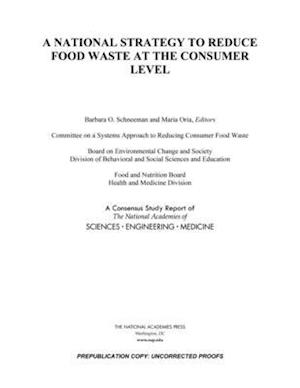 A National Strategy to Reduce Food Waste at the Consumer Level