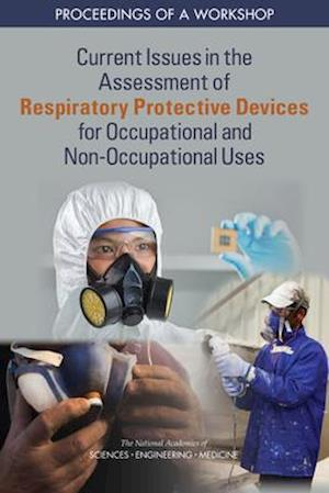 Current Issues in the Assessment of Respiratory Protective Devices for Occupational and Non-Occupational Uses