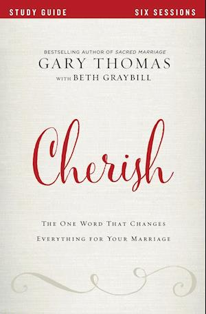 Bog, paperback Cherish Study Guide: The One Word That Changes Everything For Your Marriage af Gary L. Thomas